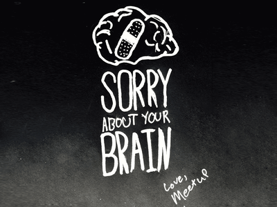 Sorry About Your Brain doodle
