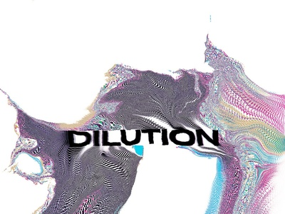 DILUTION neon surreal organic chromatic typography glitch graphic design