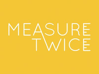 Measure Twice type brand vector logo