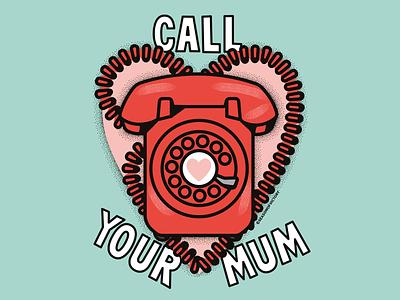 Call Your Mum - Illustration advertising poster poster design graphicdesigner phoneillustration mothersday mum mom spotart editorialart editorialillustration freelanceillustrator illustration
