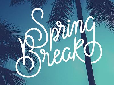 Spring Break handlettering springbreak