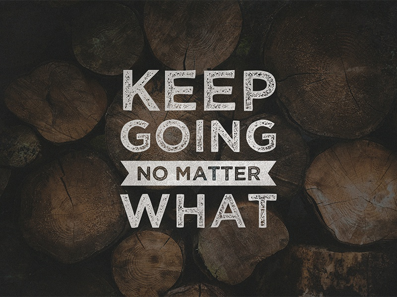 Keep Going wood quotes type typography