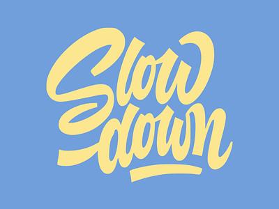 Slow down lettering illustration design flatposter flatdesign