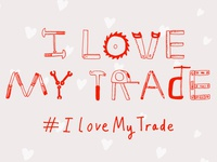 I Love My Trade typography
