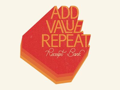 Add value. Repeat