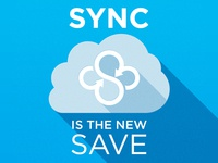 Sync is the New Save