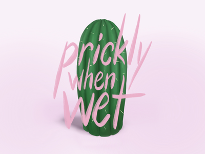 Prickly When Wet - Cactus Painting succulent ipad pro painting cactus puns digital painting hand lettering typography procreate illustration
