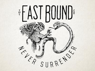 Never Surrender ~ East Bound Co.