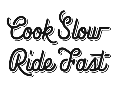 Cook Slow Ride Fast