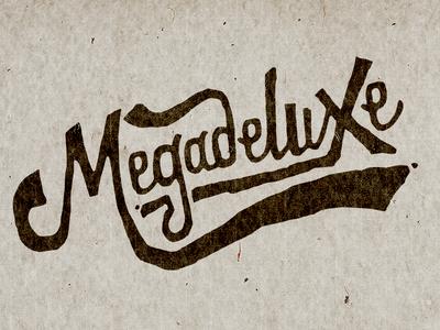 Megadeluxe