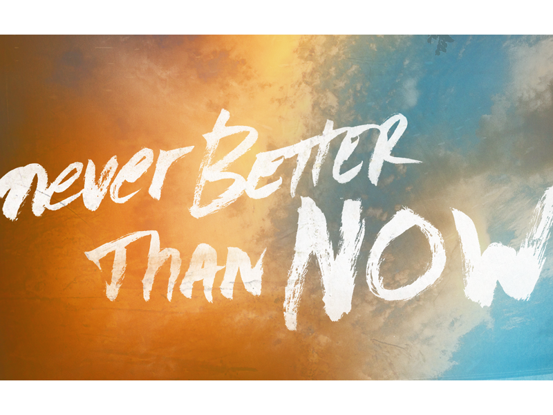 never better than now typography handlettering brush sky quote lyric mxpx