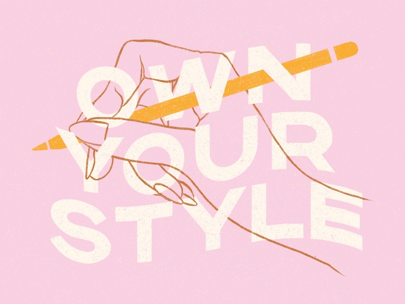 Own Your Style pencil illustration hand drawn hand handlettering own your style style your own