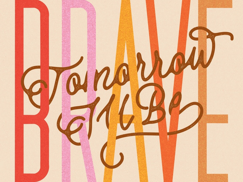 Tomorrow I'll Be Brave block letter script hand lettering lettering fan art book jessica hische be brave brave tomorrow