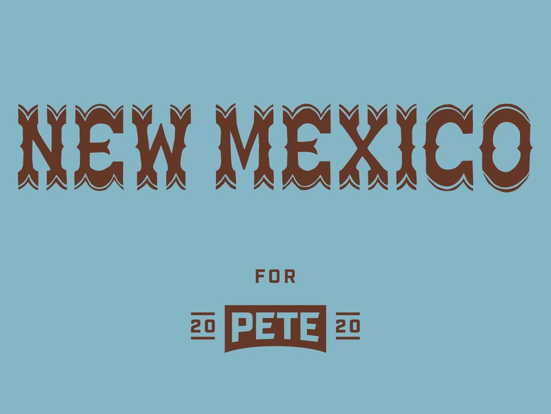 New Mexico hand lettering lettering mayor pete 2020 campaign design campaign presidential usa new mexico