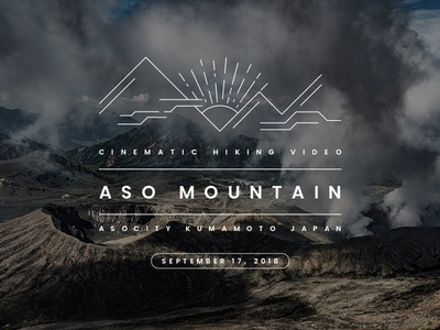 Aso Mountain Kumamoto Japan / Cinematic Hiking Video 4k adobe premiere aso video hiking youtube movie cinema japan