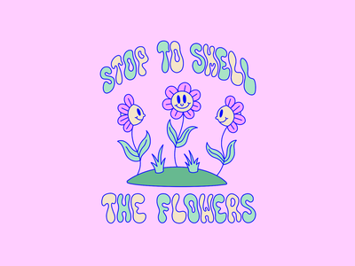 Stop To Smell The Flowers hand lettering lettering cute flowers digital art cute illustration procreate illustration