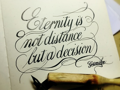 Eternity is not a distance but a decision