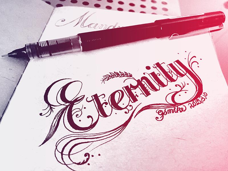 Eternity calligraphy hand letter medium penmanship sketch type typography writing