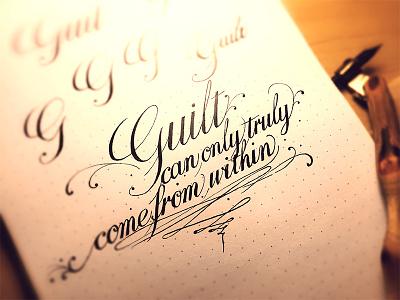 guilt calligraphy hand letter medium penmanship sketch type typography writing