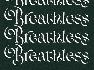 Breathless typeface type design hand lettering art type drawing handlettering design lettering typography