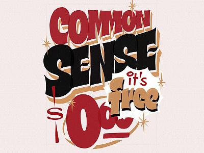 Common Sense type design drawing hand lettering handmade handlettering typography letters type lettering signpainting sign illustration art design