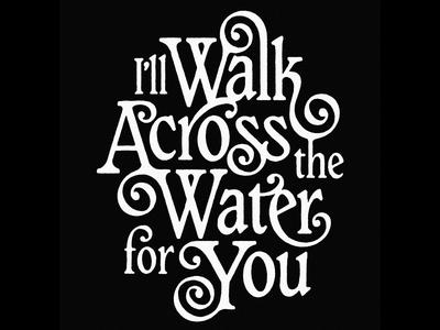 Walk Across the Water