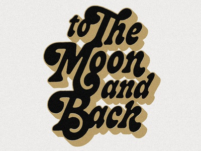 To the Moon and Back design art seventies vintage letters lettering art lettering type design typography type
