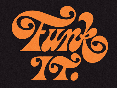 Funk it! illustration art design funky funk handlettering letters type design lettering type