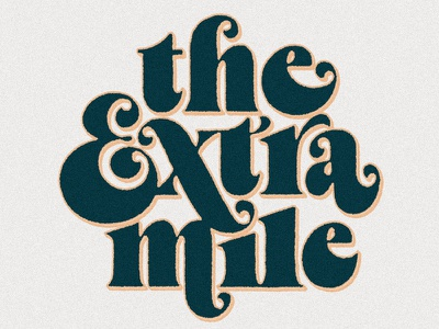 The Extra Mile typo serif type serif vintage letters illustration art design hand lettering lettering typography type
