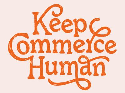 Keep Commerce Human
