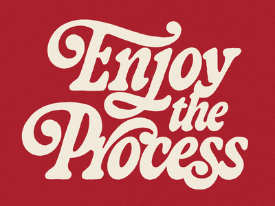Enjoy the Process design art font italic vintage type design typography letters hand lettering lettering type