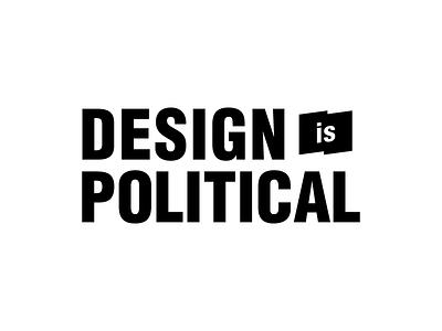 Design is Political politics political icon brand logo