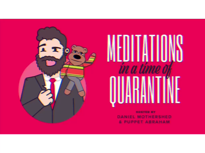 Meditations in a time of Quarantine dystopian dystopia technical difficulties music illustration puppet title card title