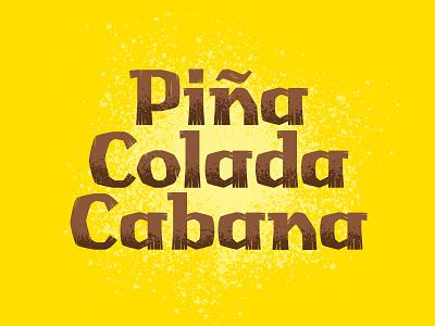 Piña Colada Cabana - Label illustration custom lettering lettering packaging label