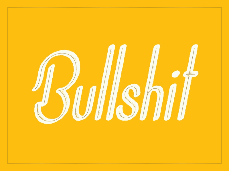 This type is bullshit. gold yellow curse words bullshit calligraphy lettering type