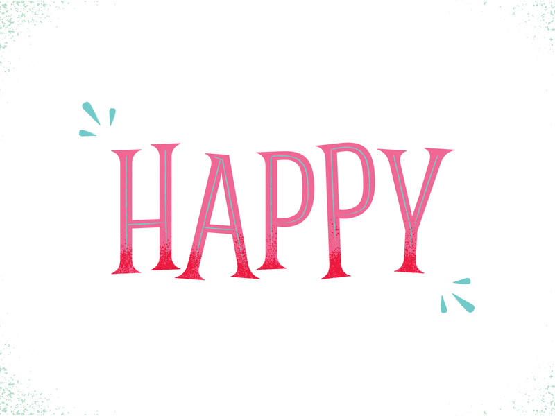 Happy Type lettering type design custom expressive type happy