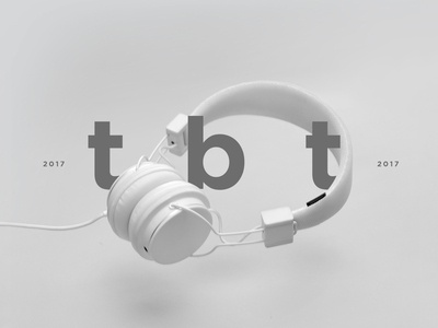 TBT 2017 urbanears photography music aesthetic gray composition graphic typography type graphicdesign design