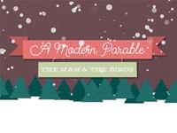 Modern Parable: The Man & The Birds