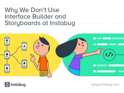Interface Builder vs. Storyboards - Instabug