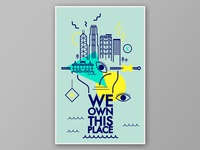 We Own This Place Poster v2