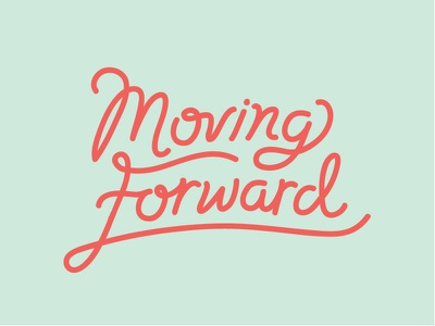 Moving Forward  typography type moving forward lettering hand lettering