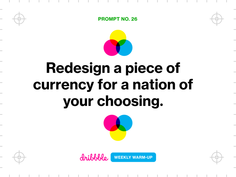 Redesign a Piece of Currency growing learning money currency design challenge weekly warm-up challenge fun prompt design community dribbble dribbbleweeklywarmup