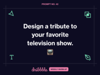 Design a Tribute to Your Favorite TV Show dribbble learn grow challenge prompt fun community weekly warm-up dribbbleweeklywarmup