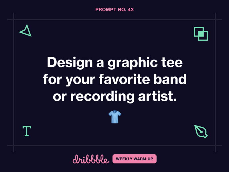 Design a Graphic Tee for Your Favorite Band community learning grow fun prompt design challenge weekly warm-up dribbble dribbbleweeklywarmup