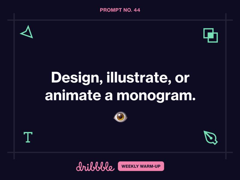 Design a Monogram learn fun grow challenge illustration weekly warm-up dribbbleweeklywarmup community