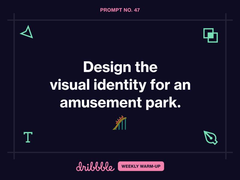 Design an Amusement Park Identity branding learn fun prompt grow dribbbleweeklywarmup weekly warm-up community design