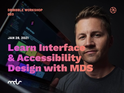 Learn Interface & Accessibility Design with MDS! mds accessibility ux ui interface workshops workshop learning community dribbble