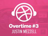 Overtime #3: Justin Mezzell