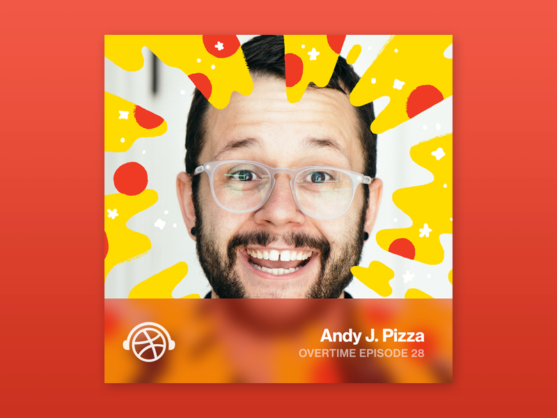 Overtime with Andy J. Pizza positivity illustration podcast pizza creative