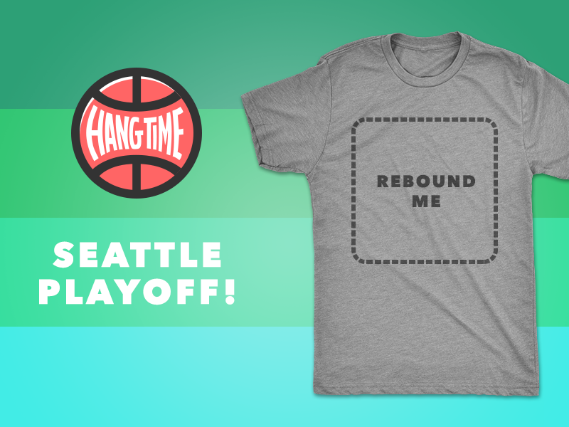 Hang Time Seattle Playoff shirt playoff t-shirt seattle design conference hang time